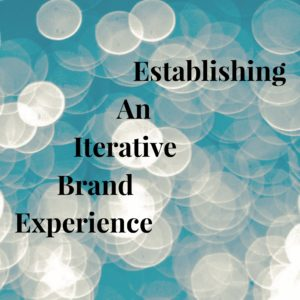 Iterative Brand Experience