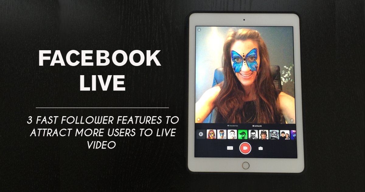 Facebook Live Features – 3 New Features to Attract More Live Video Users