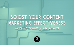 How To Boost Your Content Marketing Effectiveness (Without Breaking The Bank)